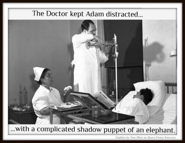 The doctor kept Adam distracted with a complicated shadow puppet of an elephant - Caption Competition.