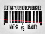 How to Get Your Book Published – Myths and Reality